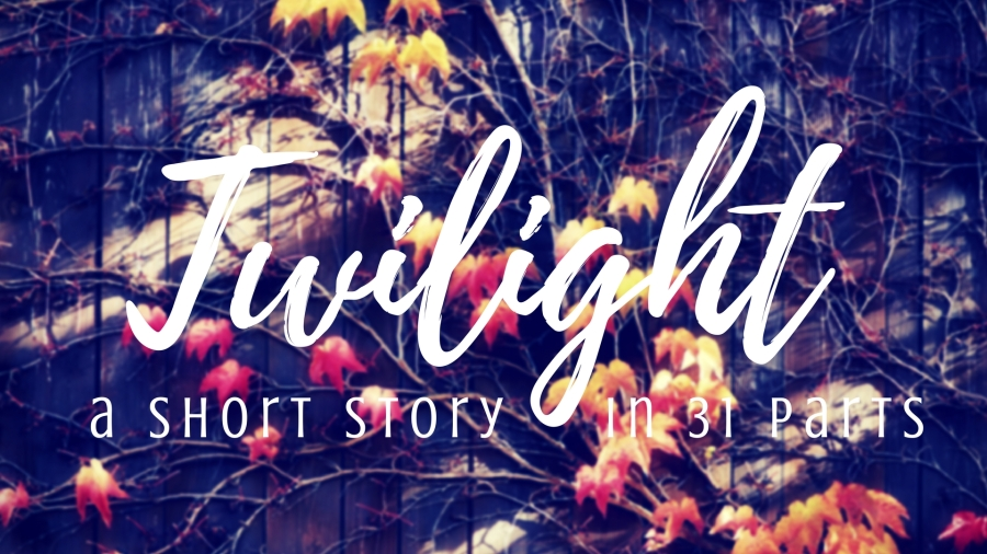 May Short Story :: Twilight
