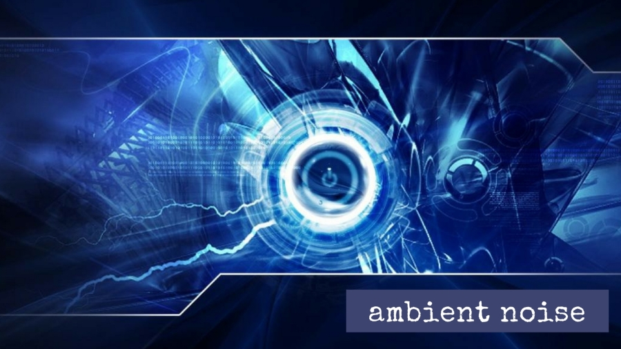 Ambient Noise :: Sequence